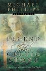 Legend of the Celtic Stone (Caledonia Series, Book 1) (0764222171) by Michael Phillips