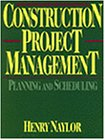 Construction Project Management: Planning and Scheduling (Trade, Technology & Industry) (0827357338) by Naylor, Henry F.