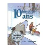 10 histoires pour mes 10 ans (1 livre + 1 CD audio)par Vincent Villeminot