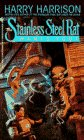 The Stainless Steel Rat Wants You! (Stainless Steel Rat, Book 3) by Harry Harrison