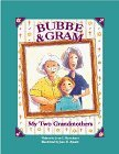 Bubbe & Gram: My Two Grandmothers [Hardcover]