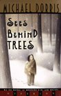 Sees Behind Trees (0590108514) by Dorris, Michael
