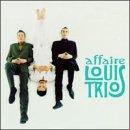 Best of L'Affaire Louis Trio