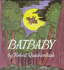 Batbaby (Little Dipper Picturebooks) (0679985417) by Quackenbush, Robert