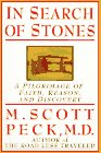 In Search of Stones: A Pilgrimage of Faith, Reason, and Discovery (0786860219) by M. Scott Peck, M. D.