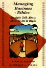 img - for Managing Business Ethics: Straight Talk About How To Do It Right book / textbook / text book
