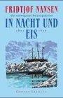 In Nacht und Eis - Die Norwegische Polarexpedition 1893 - 1896 - Fridtjof Nansen