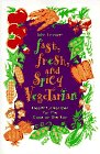 img - for Fast, Fresh, and Spicy Vegetarian: Healthful Recipes for the Cook on the Run book / textbook / text book