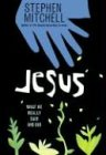 Jesus: What He Really Said and Did (0064490092) by Mitchell, Stephen