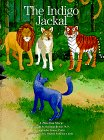 The Indigo Jackal: A Timeless Story (Timeless Stories)