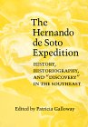 img - for The Hernando de Soto Expedition: History, Historiography, and