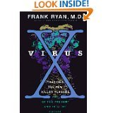 Virus X: Tracking the New Killer Plagues -- Out of the Present and into the Future