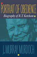 Portrait of Obedience: Biography of R.T. Ketcham, J. Murray Murdoch