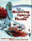 Savoring Spices and Herbs: Recipe Secrets of Flavor, Aroma, and Color (0688069762) by Sahni, Julie