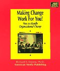 img - for Making Change Work for You!: How to Handle Organizational Change (Ami How-To) book / textbook / text book