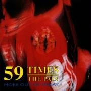 59 times the pain - More Out Of Today - Zortam Music