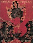 Wisdom and Compassion: The Sacred Art of Tibet (Revised and Expanded) (0810939851) by Rhie, Marylin M.