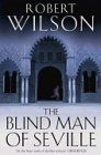 The Blind Man Of Seville (0007117809) by Robert Wilson