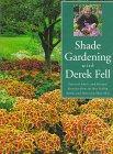 Shade Gardening With Derek Fell: Prac...