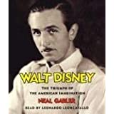 Walt Disney: The Triumph of the American Imagination ~ Neal Gabler