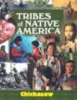 img - for Tribes of Native America - Chickasaw book / textbook / text book
