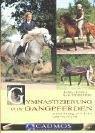 Gymnastizierung von Gangpferden: Ausbildung mit Takt und Verstand (Cadmos Pferdebuch) title=