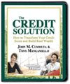 img - for The Credit Solution - How to Transform Your Credit Score and Build Real Wealth (Unabridged, Original Nightingale-Conant Edition) book / textbook / text book