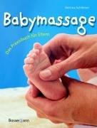 Babymassage: Das Praxisbuch für Eltern