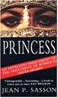 Princess: True Story of Life Behind the Veil in Saudi Arabia