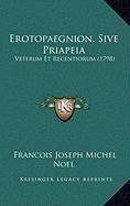 Erotopaegnion, Sive Priapeia: Veterum Et Recentiorum (1798)