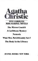 Five complete Miss Marple Novels: The Mirror Crack'd, A Caribean Mystery, Nemesis, What Mrs. Magillicuddy Saw!; The Body in the Library, Agatha Christie