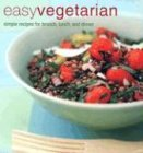 Easy Vegetarian: Simple Recipes for Brunch, Lunch, and Dinner (1841724920) by Ryland Peters