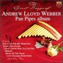 Andrew Lloyd Webber - The Great Songs of Andrew Lloyd Webber Pan Pipes Album - Zortam Music