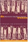 Deinstitutionalising Women: An Ethnographic Study of Institutional Closure