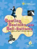 Bowling, Beatniks, and Bell-Bottoms: Pop Culture of 20Th-Century America-