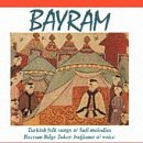 Bayram-Turkish Folk Songs & Sufi Melodies