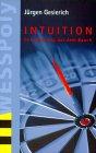 Intuition - Entscheidung aus dem Bauch