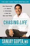 img - for Chasing Life: New Discoveries in the Search for Immortality to Help You Age Less Today [Paperback] book / textbook / text book