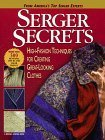 Serger Secrets: High-Fashion Techniques for Creating Great-Looking Clothes (Rodale Sewing Book)