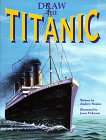 Draw the Titanic (0439076706) by Andrew Staiano