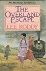 The Overland Escape (An American Adventures Series, Book 1)