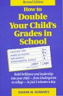 img - for How to Double Your Child's Grades in School: Build Brilliance and Leadership into Your Child-From Kindergarten to College-In Just 5 Minutes a Day book / textbook / text book