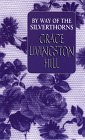 By Way of the Silverthorns (0786212411) by Grace Livingston Hill