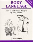 Body Language: How to Read Others' Thoughts by Their Gestures (Overcoming Common Problems) (0859696537) by Allan Pease