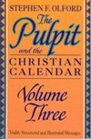 The Pulpit and the Christian Calendar 3 (Pulpit & the Christian Calendar) (0801067235) by Olford, Stephen F.
