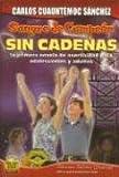 Sin Cadenas: La Primera Novela de Asertividad Para Adolescentes y Adultos (Sangre de Campeon) (Spanish Edition)