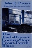 The Junk-Drawer Corner-Store Front-Porch Blues (0525934057) by Powers, John R.