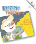 Bob's Vacation (Rookie Readers: Level B) (0516264729) by Rau, Dana Meachen
