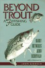 Beyond Trout: A Flyfishing Guide