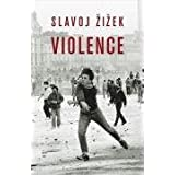 Violence: Six sideways reflections (Big Ideas)by Slavoj Zizek